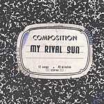 My Rival Sun Composition