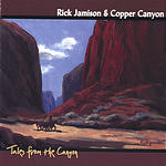 Rick Jamison & Copper Canyon Tales From The Canyon