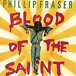 Phillip Fraser Blood Of The Saint