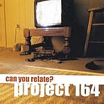 Project 164 Can You Relate?