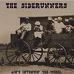 Siderunners Ain't Inventin' The Wheel