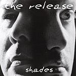 Shades The Release