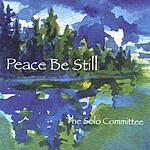 The Solo Committee Peace Be Still