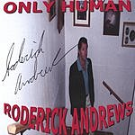 Roderick A. Andrews Only Human