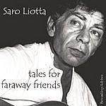 Saro Liotta Tales For Faraway Friends