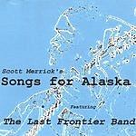 Scott Merrick & The Last Frontier Band Scott Merrick's Songs For Alaska