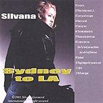 Silvana Sydney To L.A.
