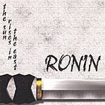 Ronin The Sun Rises In the East
