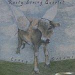 Rusty String Quartet Crazy Dreams