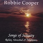 Robbie Cooper Songs Of Serenity, Relax Unwind And Meditate
