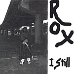 Rox I Still