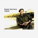 Ropatt Biggie Was Here