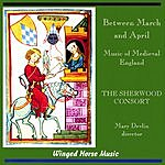 The Sherwood Consort Between March and April
