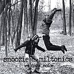 Snoozie & The Miltonics We Make Noise