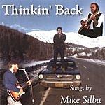 Mike Silba Thinkin Back