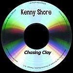 Kenny Shore Chasing Clay