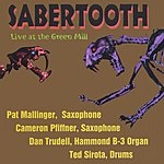 Sabertooth Live At The Green Mill