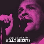 Billy Sheets Wake Up And Live!