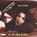 Susan Sheller On The Way To Here