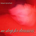 Robert Windfield No Sleep For Dreamers