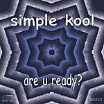 Simple Kool Are U Ready?