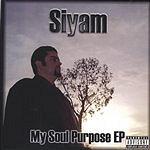 Siyam My Soul Purpose EP (Parental Advisory)