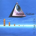 Serious Nubian All That I Do
