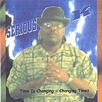 Serious-K Time Is Changing-Changing Times