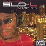 Slo-L Eyes On The City (Parental Advisory)