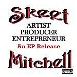 Skeet Mitchell Artist-Producer-Entrepreneur