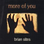 Brian Sites More Of You