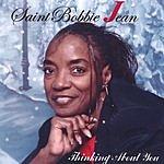 Saint Bobbie Jean Thinking About You