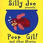 Silly Joe Poor Gil And Other Stories