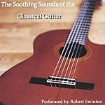 Robert Swinton The Soothing Sounds Of The Classical Guitar