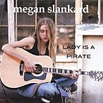 Megan Slankard Lady Is A Pirate