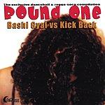 Round One Bashi Gyal Vs. Kick Back