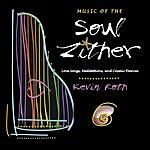 Kevin Roth Music Of The Soul Zither