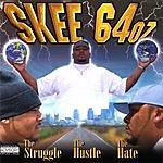 Skee 64 Oz. The Struggle, The Hustle, The Hate (Parental Advisory)