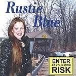 Rustie Blue Enter At Your Own Risk