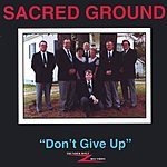 Sacred Ground Don't Give Up