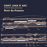 Rubyana Saint Joan D' Arc (A One Act Opera, Piano Score)