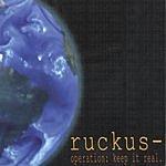 Ruckus Operation: Keep It Real