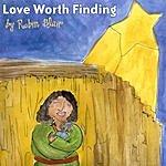 Robin Blair Love Worth Finding