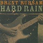 Brent Rubsam Hard Rain