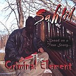 Sahlid The Criminal Element: Based On A True Story