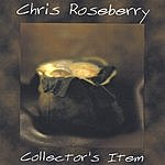 Chris Roseberry Collector's Item