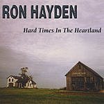 Ron Hayden Hard Times In The Heartland