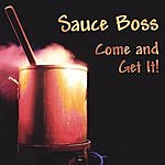 Sauce Boss Come & Get It!