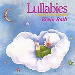 Kevin Roth Lullabies For Little Dreamers