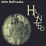 John Safranko Haunted